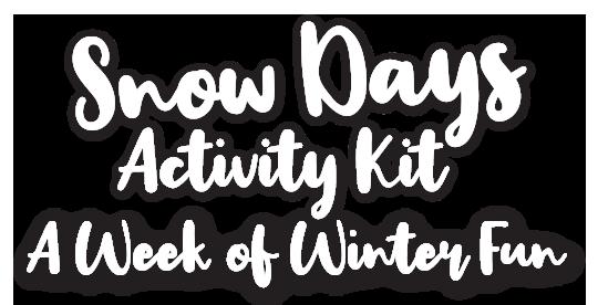 Snow Days Activity Kit: A Week of Winter Fun
