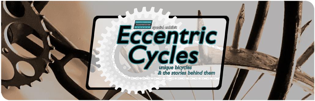 Eccentric Cycles Exhibit